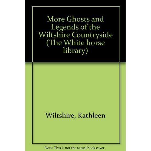 More Ghosts and Legends of the Wiltshire Countryside (The White horse library)