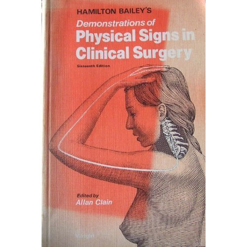 Hamilton Bailey's Demonstrations of Physical Signs in Clinical Surgery