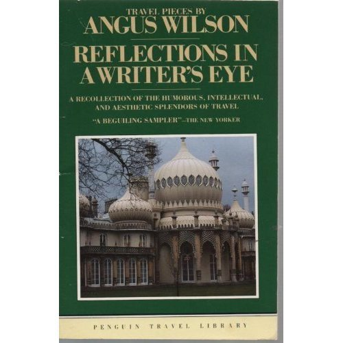 Reflections in a Writer's Eye: Travel Pieces (Penguin Travel Library)