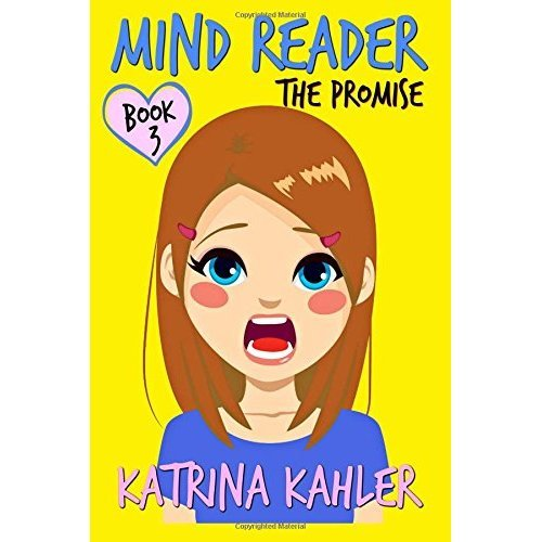 Mind Reader - Book 3: The Promise (Diary Book for Girls aged 9-12): Volume 3