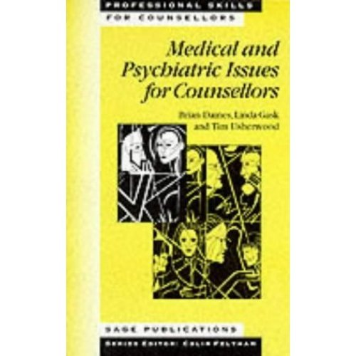 Medical and Psychiatric Issues for Counsellors (Professional Skills for Counsellors Series)