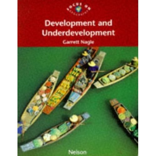 Focus on Geography - Development and Underdevelopment