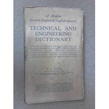 Modern Spanish-English, English-Spanish Technical and Engineering Dictionary