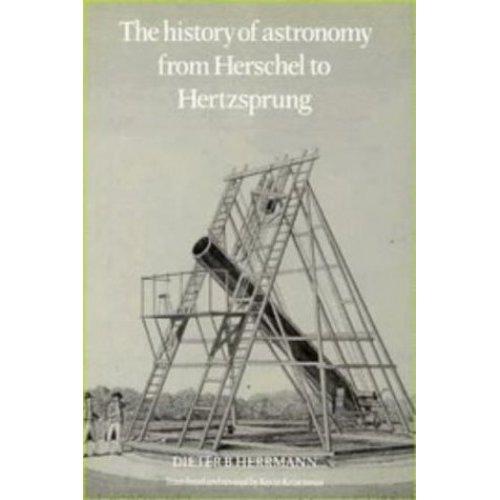 THE HISTORY OF ASTRONOMY FROM HERSCHEL TO HERTZSPRUNG.