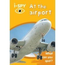 Collins Michelin I-spy Guides: I-spy at the Airport: What Can You Spot?